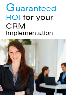 Guaranteed ROI for your CRM Implementation