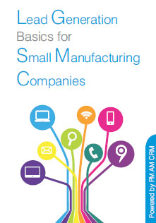 Lead Generation Basics for Small Manufacturing Companies